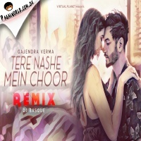 Tere Nashe Mein - Remix Dj Basque